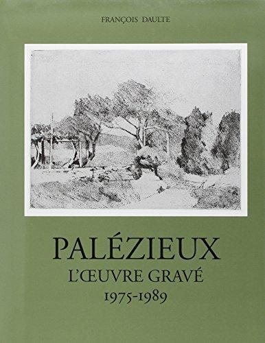 9782884530569: Palezieux: l'Oeuvre Grave: 1975-1989 Tome 3 (Catalogues raisonnes) (French Edition)
