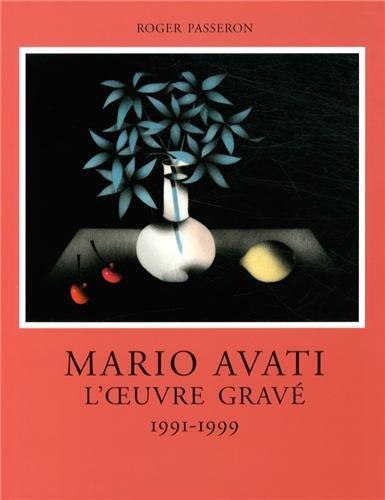 """Mario Avati ; l'oeuvre gravé 1991-1999"": Passeron Roger"