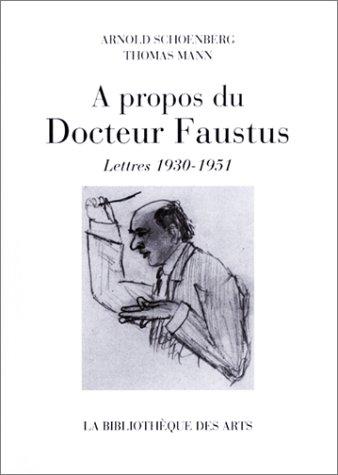 Lettres à propos du Docteur Faustus: Mann, Thomas. Schoenberg, Arnold.