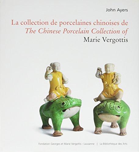 Collection de porcelaines chinoises de Marie Vergottis: Ayers, John