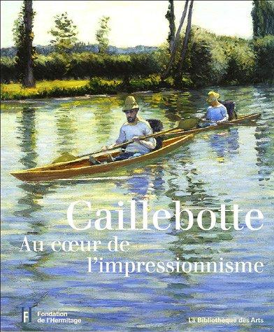 9782884531238: Caillebotte : Au coeur de l'impressionnisme