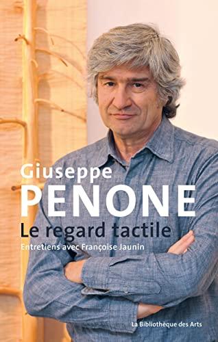 9782884531641: Giuseppe Penone ; le regard tactile ; entretiens avec Françoise Jaunin