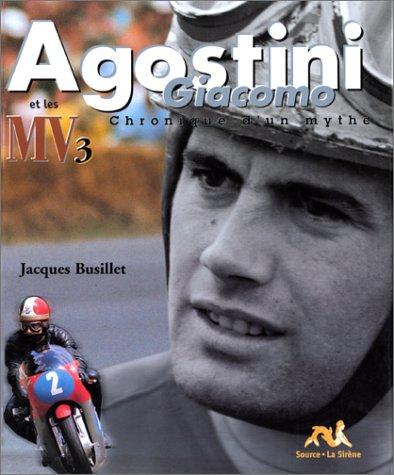 9782884611411: GIACOMO AGOSTINI ET LES MV 3 CYLINDRES. Chronique d'un mythe (Auto-Moto)