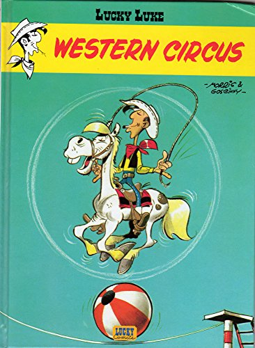 LUCKY LUKE. WESTERN CIRCUS: MORRIS ; GOSCINNY