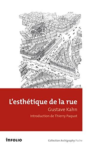 Esthétique de la rue (L'): Kahn, Gustave