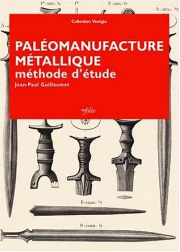 paléomanufacture métallique: Jean-Paul Guillaumet