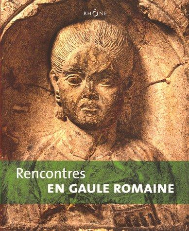 Rencontres en Gaule romaine: Hugues Savay-Guerraz