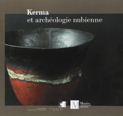 9782884741286: kerma et archéologie nubienne