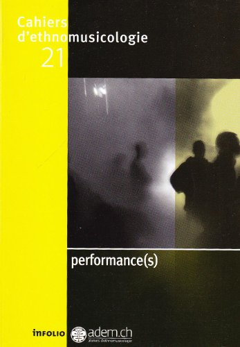 9782884741538: Cahiers d'ethnomusicologie, N° 21 : Performances