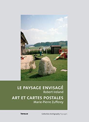 """""""paysage envisagé ; art et cartes postales"""": Marie-Pierre Zufferey"""
