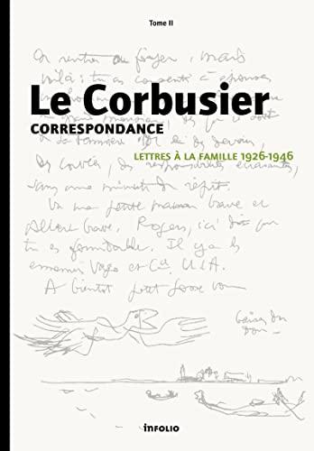 Correspondance, Tome 2 : Lettres à la famille 1926-1950: Le Corbusier