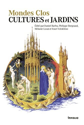 Mondes clos: cultures et jardins: Collectif