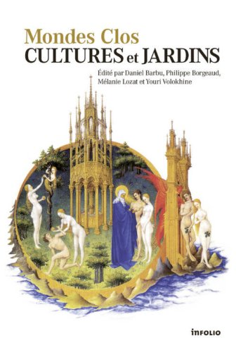 Mondes clos, cultures et jardins: Daniel Barbu