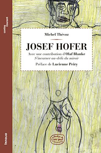 Josef Hofer: Michel Thévoz; Olaf