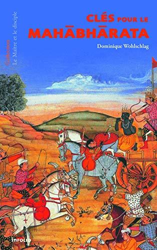Clés pour le Mahabharata: Wohlschlag, Dominique