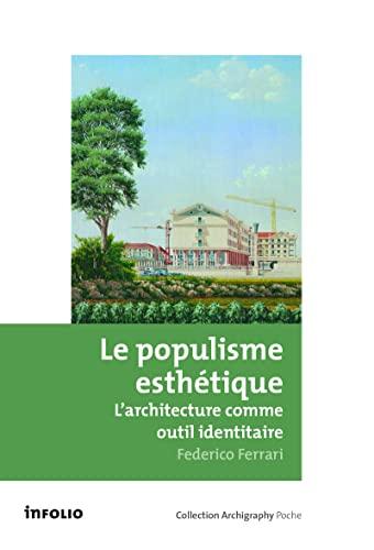 9782884743587: LE POPULISME ESTHÉTIQUE - L'ARCHITECTURE COMME OUTIL IDENTITAIRE