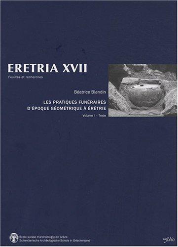 9782884744065: Les pratiques funéraires d'époque géométrique à Erétrie : Espace des vivants, demeures des morts Volume 1, Texte