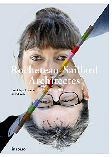 Rocheteau-Saillard Architectes (2000-2014) (French Edition): Amouroux Dominique/