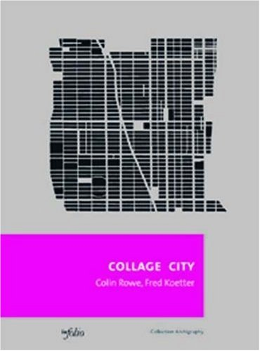 Collage city: Rowe /Koetter