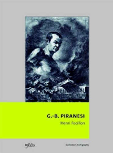 Giovanni-Battista Piranesi: Henri Focillon