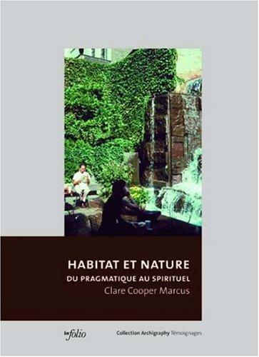 """""""habitat et nature ; du pragmatique au spirituel"""": Clare Cooper Marcus"""