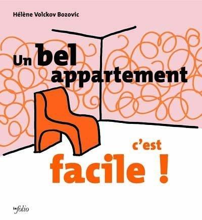 un bel appartement, c'est facile !: Hélène Volckov Bozovic