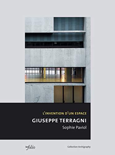 9782884745529: Giuseppe Terragni : L'invention d'un espace