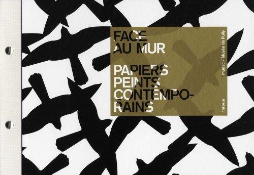 Face au mur : Papiers peints contemporains: Chantal Prod'Hom; Collectif;