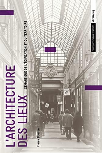 Architecture des lieux (L'): Boudon, Pierre