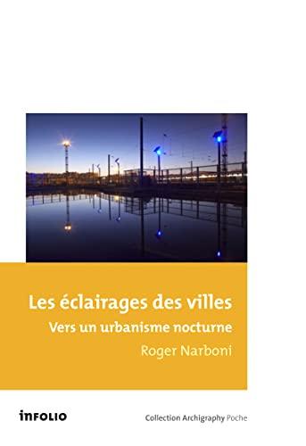Eclairages des villes (Les): Narboni, Roger
