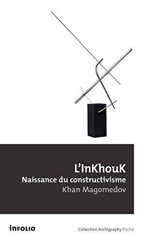 9782884747158: L'InKhouK, naissance du constructivisme