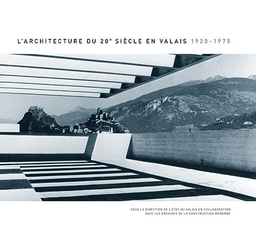 9782884747356: L'architecture du 20e siècle en Valais 1920-1975