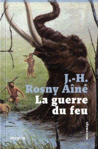 Guerre du feu (La): Rosny a�n�, J.-H.