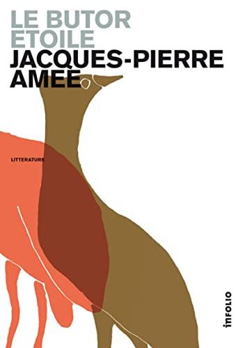 Butor étoilé (Le): Am�e, Jacques-Pierre