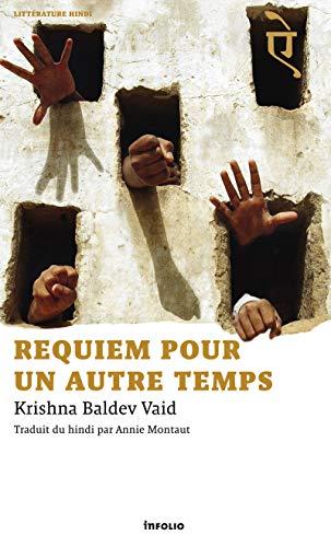 requiem pour un autre temps: Krishna-Baldev Vaid