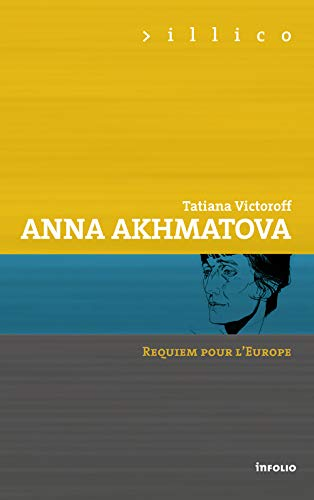 9782884749404: Anna Akhmatova : Requiem pour l'Europe (Illico)