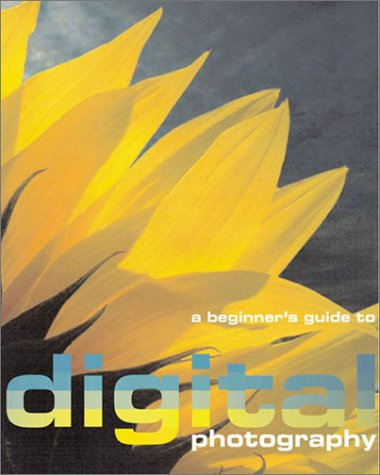 A Beginners Guide to Digital Photography: Davies, Adrian