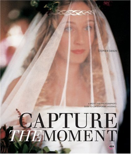 9782884790154: Capture the Moment: A Brides' and Photographers' Guide to Contemporary Weddings (General)