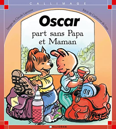 9782884800143: Oscar part sans papa et maman (French Edition)