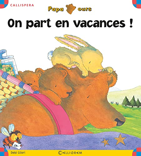 On part en vacances (Callispera) (French Edition) (9782884803281) by Gliori,Debi