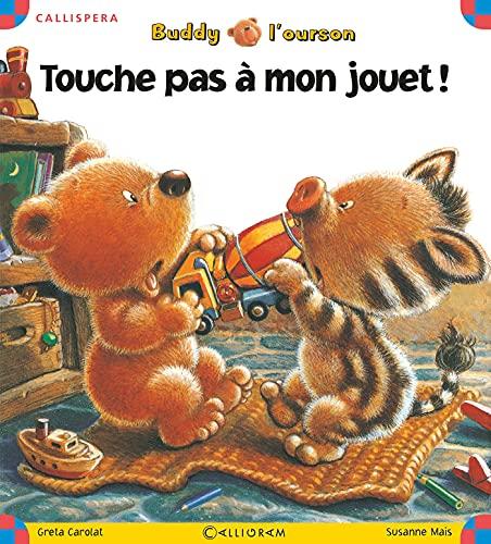 9782884805599: Buddy l'ourson : Touche pas � mon jouet !