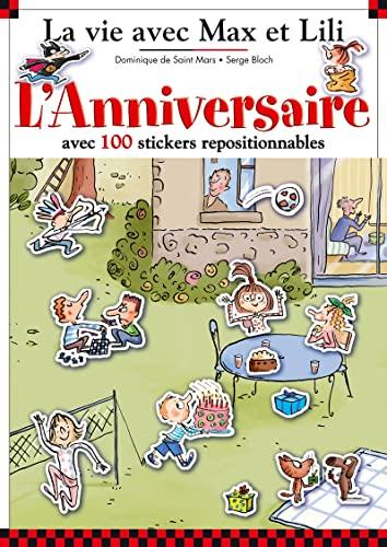 9782884806251: L'Anniversaire avec 100 stickers repositionnables : 5 grands d�cors : L'arriv�e des amis ; La course en sac ; Le go�ter ; Les jeux dans le jardin ; Le film