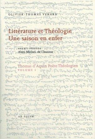 9782884820059: Thomas d'Aquin poète théologien, volume I : Littérature et théologie - Une saison en enfer