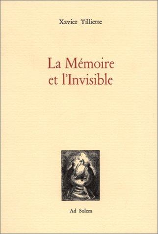 La Mémoire et l'Invisible: Tilliette, Xavier