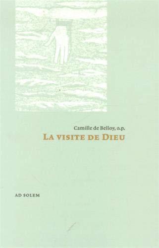 La visite de Dieu (French Edition): Camille de Belloy