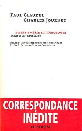 journet claudel entre poesie et theologie textes correspondance: Michel Cagin