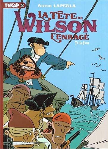 La Tête de Wilson L'enragé, Tome 1: Artur Laperla