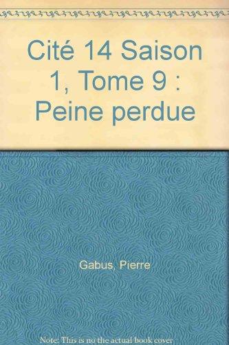 Cité 14 Saison 1, Tome 9 : Pierre Gabus; Romuald