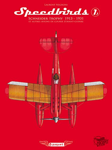Speedbirds : Tome 1, Schneider Trophy 1913-1931: Laurent Negroni