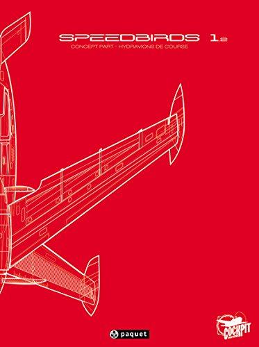 9782888905103: Speedbirds : Tome 2, Concept part, hydravions de course